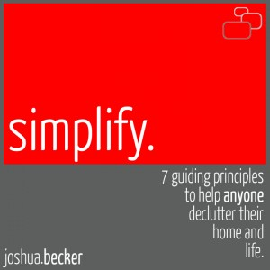 Simplify 7 guiding principles to help declutter their for Becoming minimalist home
