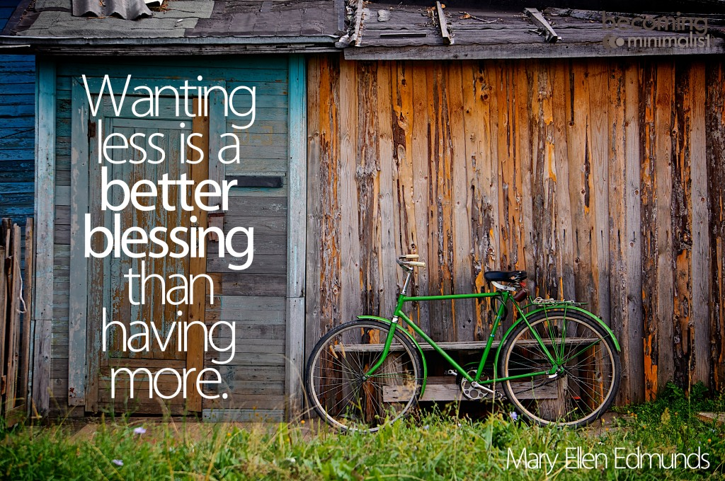 Wanting less is a better blessing than having more.